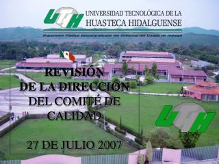 REVISIÓN  DE LA DIRECCIÓN DEL COMITÉ DE CALIDAD 27 DE JULIO 2007
