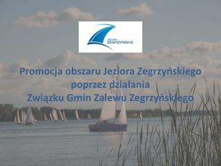 Promocja obszaru Jeziora Zegrzyńskiego  poprzez działania  Związku Gmin Zalewu Zegrzyńskiego