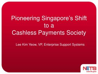 Pioneering Singapore's Shift to a  Cashless Payments Society