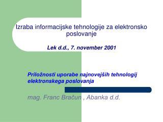 Izraba informacijske tehnologije za elektronsko poslovanje Lek d.d., 7. november 2001