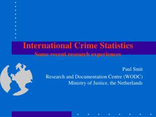 International Crime Statistics Some recent research experiences