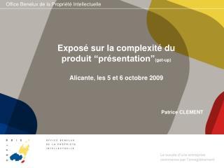 """Exposé sur la complexité du produit """"présentation"""" (get-up) Alicante ,  les 5 et 6 octobre 2009"""