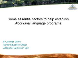 Dr Jennifer Munro Senior Education Officer Aboriginal Curriculum Unit
