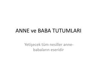 ANNE ve BABA TUTUMLARI