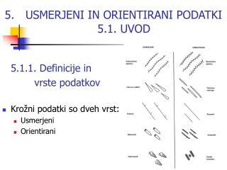 USMERJENI IN ORIENTIRANI PODATKI 5.1. UVOD