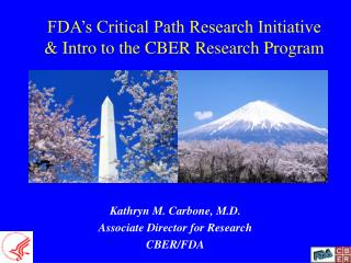 FDA's Critical Path Research Initiative & Intro to the CBER Research Program