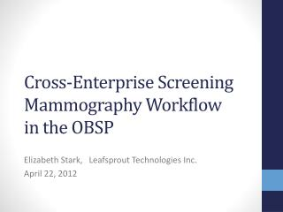 Cross-Enterprise Screening Mammography Workflow in the OBSP