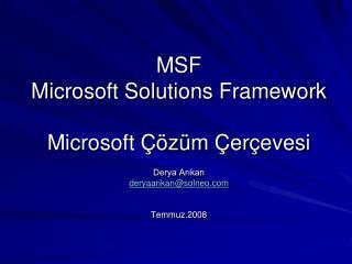 MSF  Microsoft Solutions Framework Microsoft Çözüm Çerçevesi