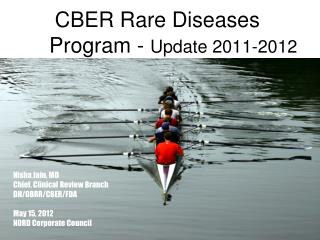 CBER Rare Diseases  	Program -  Update 2011-2012
