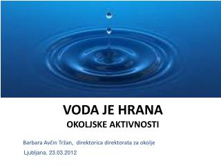 Voda je HRANA OKOLJSKE AKTIVNOSTI