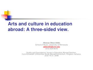 Arts and culture in education abroad: A three-sided view.