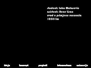 student: Luka Matosevic asistent: Rene Lisac uvod u primjenu racunala 10581lm