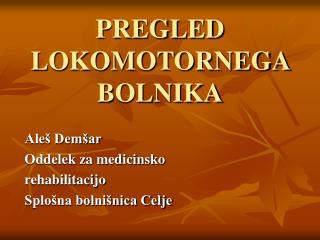 PREGLED LOKOMOTORNEGA BOLNIKA