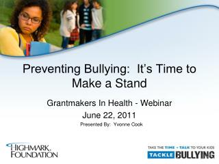 Preventing Bullying:  It's Time to  Make a Stand