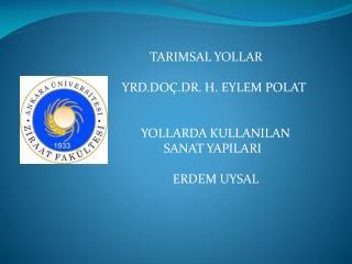 TARIMSAL YOLLAR                            YRD.DOÇ.DR. H. EYLEM POLAT