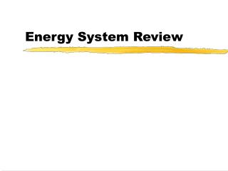 Energy System Review