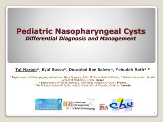Pediatric Nasopharyngeal Cysts Differential Diagnosis and Management