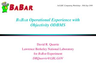B A B AR  Operational Experience with Objectivity ODBMS