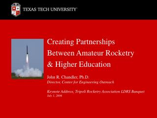 Creating Partnerships  Between Amateur Rocketry  Higher Education