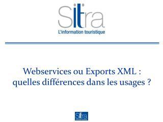 Webservices  ou Exports XML : quelles différences dans les usages ?