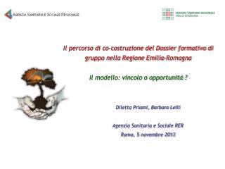 Diletta Priami, Barbara Lelli Agenzia Sanitaria e Sociale RER Roma, 5 novembre 2013