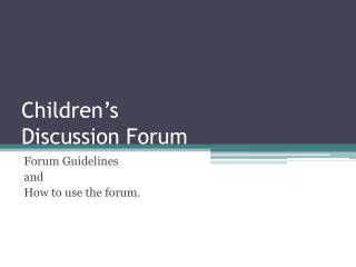 Children�s Discussion Forum