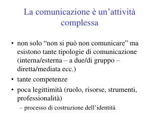 La comunicazione è un'attività complessa