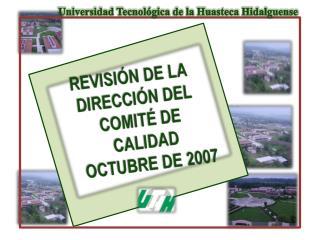 REVISIÓN DE LA DIRECCIÓN DEL COMITÉ DE CALIDAD  OCTUBRE DE 2007