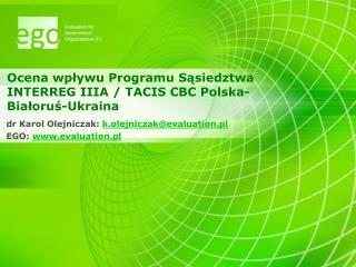 Ocena wpływu Programu Sąsiedztwa  INTERREG IIIA / TACIS CBC  Polska-Białoruś-Ukraina