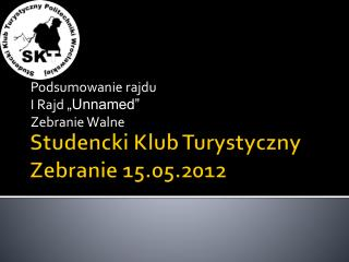 Studencki Klub Turystyczny  Zebranie 15.05.2012