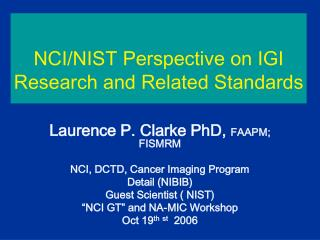 NCI/NIST Perspective on IGI Research and Related Standards