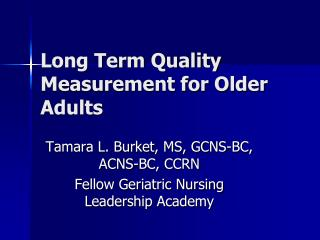 Long Term Quality Measurement for Older Adults