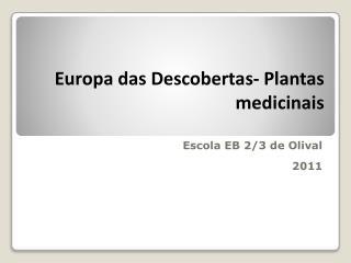 Europa das  Descobertas-  Plantas medicinais
