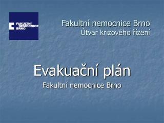 Fakultní nemocnice Brno Útvar krizového řízení