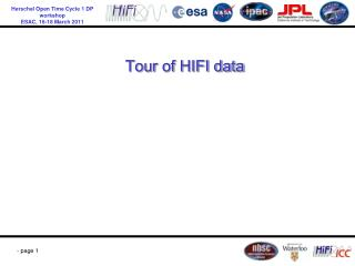 Tour of HIFI data