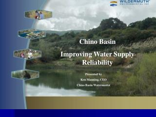 Chino Basin Improving Water Supply Reliability