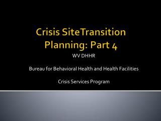Crisis  SiteTransition Planning: Part 4