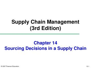 Chapter 14 Sourcing Decisions in a Supply Chain