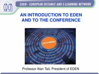 AN INTRODUCTION TO EDEN  AND TO THE CONFERENCE