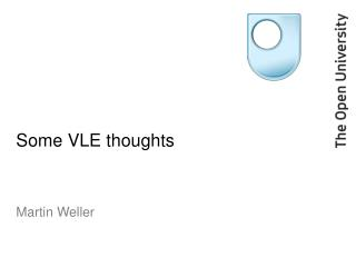Some VLE thoughts