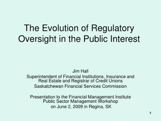 The Evolution of Regulatory Oversight in the Public Interest