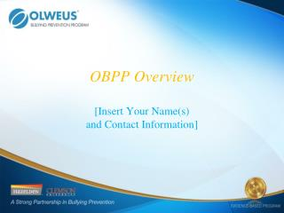 OBPP Overview [Insert Your Name(s)  and Contact Information]