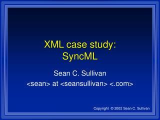 XML case study:  SyncML