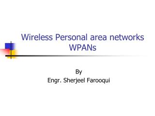 Wireless Personal area networks WPANs