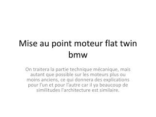 Mise au point moteur flat twin bmw