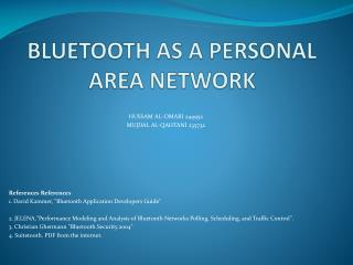 BLUETOOTH AS A PERSONAL AREA NETWORK