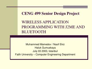 CENG 499 Senior Design Project WIRELESS APPLICATION PROGRAMMING WITH J2ME AND BLUETOOTH