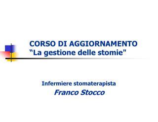 """CORSO DI AGGIORNAMENTO """"La gestione delle stomie"""