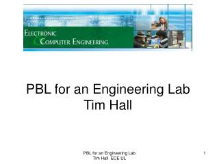 PBL for an Engineering Lab Tim Hall
