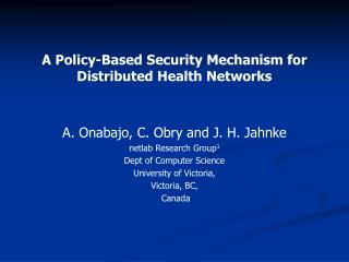 A Policy-Based Security Mechanism for Distributed Health Networks